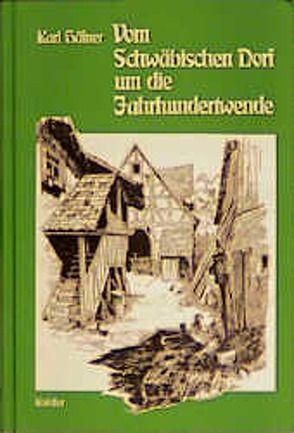 Vom Schwäbischen Dorf um die Jahrhundertwende von Hafner,  Karl, Helferstorfer,  Hans