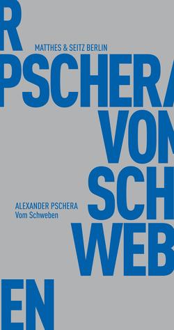 Vom Schweben von Pschera,  Alexander