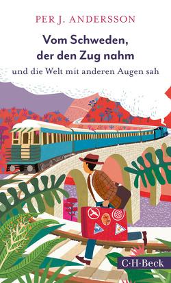 Vom Schweden, der den Zug nahm von Andersson,  Per J., Dahmann,  Susanne