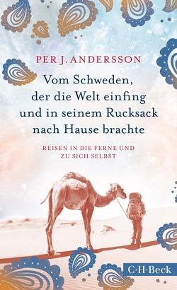Vom Schweden, der die Welt einfing und in seinem Rucksack nach Hause brachte von Andersson,  Per J., Dahmann,  Susanne, Schreurs,  Luus