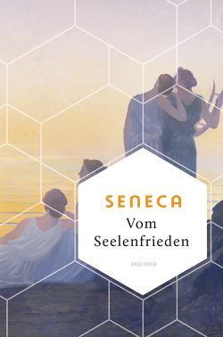 Vom Seelenfrieden von Apelt,  Otto, Seneca