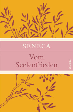 Vom Seelenfrieden (Leinen-Ausgabe mit Banderole) von Apelt,  Otto, Seneca