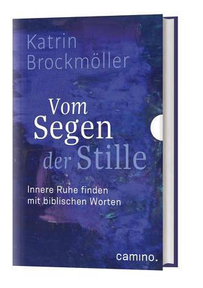 Vom Segen der Stille von Brockmöller,  Katrin