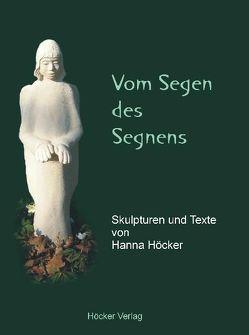 Vom Segen des Segnens von Höcker,  Hanna