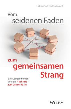 Vom seidenen Faden zum gemeinsamen Strang von Karneth,  Steffen, Schmidt,  Eberhard