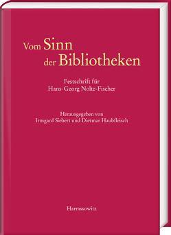 Vom Sinn der Bibliotheken von Haubfleisch,  Dietmar, Siebert,  Irmgard