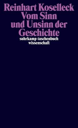 Vom Sinn und Unsinn der Geschichte von Dutt,  Carsten, Koselleck,  Reinhart