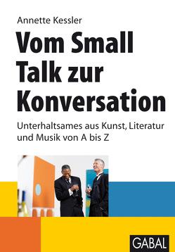 Vom Small Talk zur Konversation von Kessler,  Annette, Wuerz,  Timo