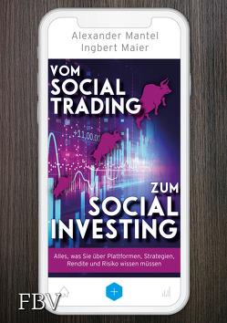Vom Social Trading zum Social Investing von Maier,  Ingbert, Mantel,  Alexander