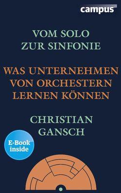 Vom Solo zur Sinfonie von Gansch,  Christian