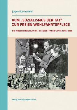 Vom »Sozialismus der Tat« zur Freien Wohlfahrtspflege von Büschenfeld,  Jürgen