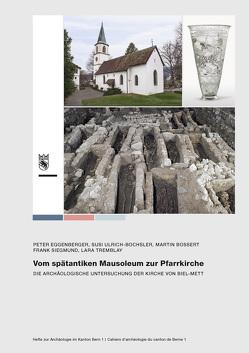Vom spätantiken Mausoleum zur Pfarrkirche von Bossert,  Martin, Eggenberger,  Peter, Siegmund,  Frank, Tremblay,  Lara, Ulrich-Bochsler,  Susi