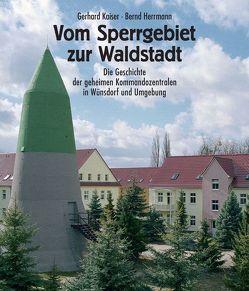 Vom Sperrgebiet zur Waldstadt von Herrmann,  Bernd, Kaiser,  Gerhard, Steinberg,  Detlev, Thiel,  Christian