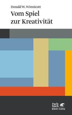 Vom Spiel zur Kreativität von Ermann,  Michael, Winnicott,  Donald W