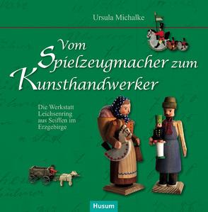 Vom Spielzeugmacher zum Kunsthandwerker von Michalke,  Ursula