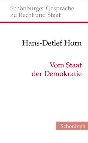 Vom Staat der Demokratie von Depenheuer,  Otto, Grabenwarter,  Christoph, Horn,  Hans-Detlef