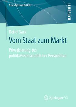 Vom Staat zum Markt von Sack,  Detlef