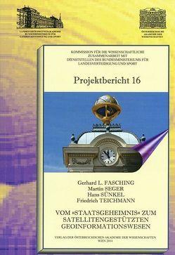 """Vom """"Staatsgeheimnis"""" zum satellitengestützten Geoinformationswesen von Fasching,  Gerhard L, Seger,  Martin, Teichmann,  Friedrich"""