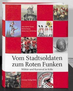 Vom Stadtsoldaten zum Roten Funken von Drewes,  Winfried, Euler-Schmidt,  Michael, Hunold,  Heinz G