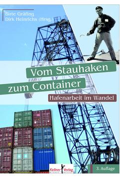 Vom Stauhaken zum Container von Gräfing,  Birte, Heinrichs,  Dirk