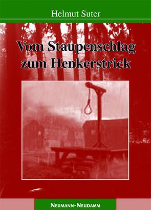 Vom Staupenschlag zum Henkerstrick von Suter,  Helmut