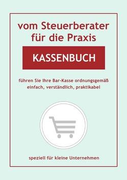 vom Steuerberater für die Praxis / Kassenbuch von Buchem,  Helmut