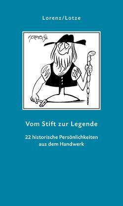 Vom Stift zur Legende von Lorenz,  Bernd, Lotze,  Ulrike