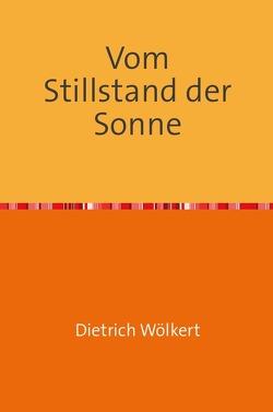 Vom Stillstand der Sonne von Wölkert,  Dietrich