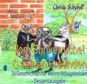Vom Stinkemichel und seinen Freunden von Schyboll,  Christa