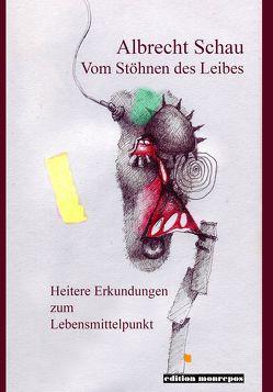 Vom Stöhnen des Leibes von Schau,  Albrecht, Weigle,  Johannes