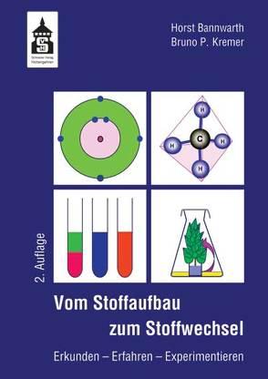 Vom Stoffaufbau zum Stoffwechsel von Bannwarth,  Horst, Kremer,  Bruno P.
