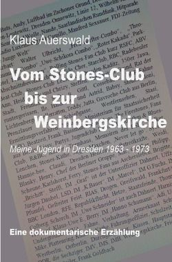 Vom Stones-Club bis zur Weinbergskirche von Auerswald,  Klaus