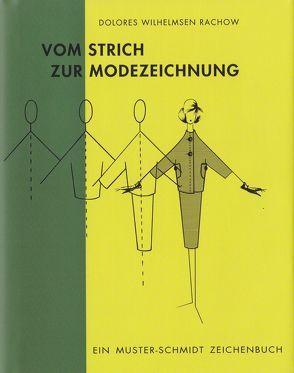 Vom Strich zur Modezeichnung von Wilhelmsen Rachow,  Dolores