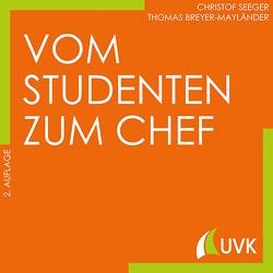 Vom Studenten zum Chef von Breyer-Mayländer,  Thomas, Seeger,  Christof