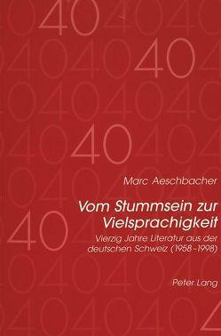 Vom Stummsein zur Vielsprachigkeit von Aeschbacher,  Marc