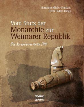 Vom Sturz der Monarchie zur Weimarer Republik von Müller-Franken,  Hermann