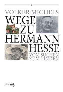 Wege zu Hermann Hesse. Vom Suchen zum Finden von Michels,  Volker