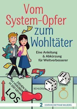 Vom System-Opfer zum Wohltäter von Wilberg,  Dietmar