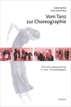 Vom Tanz zur Choreographie von Artus,  Hans G, Barthel,  Gitta