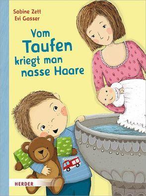 Vom Taufen kriegt man nasse Haare von Gasser,  Evi, Zett,  Sabine