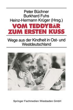 Vom Teddybär zum ersten Kuß von Büchner,  Peter, Fuhs,  Burkhard, Krüger,  Heinz Hermann