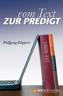 Vom Text zur Predigt von Klippert,  Wolfgang