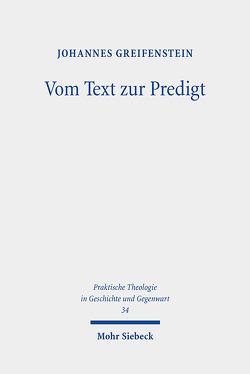 Vom Text zur Predigt von Greifenstein,  Johannes