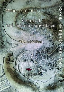 Vom Tod und anderen Kuriositäten von Strohofer,  Melitta