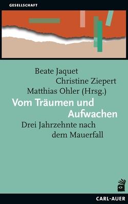 Vom Träumen und Aufwachen von Jaquet,  Beate, Ohler,  Matthias, Ziepert,  Christine