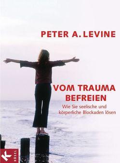 Vom Trauma befreien von Jahn,  Judith, Levine,  Peter A.