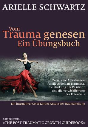 Vom Trauma genesen – ein Übungsbuch von Höhr,  Hildegard, Kierdorf,  Theo, Schwartz,  Arielle