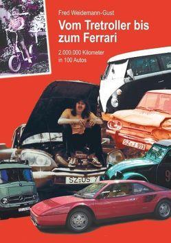 Vom Tretroller bis zum Ferrari von Weidemann-Gust,  Fred