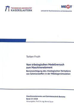 Vom tribologischen Modellversuch zum Maschinenelement von Fruth,  Torben