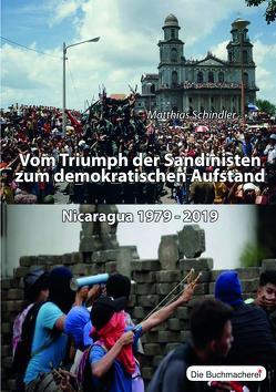 Vom Triumpf der Sandinisten zum demokratischen Aufstand von Schindler,  Matthias